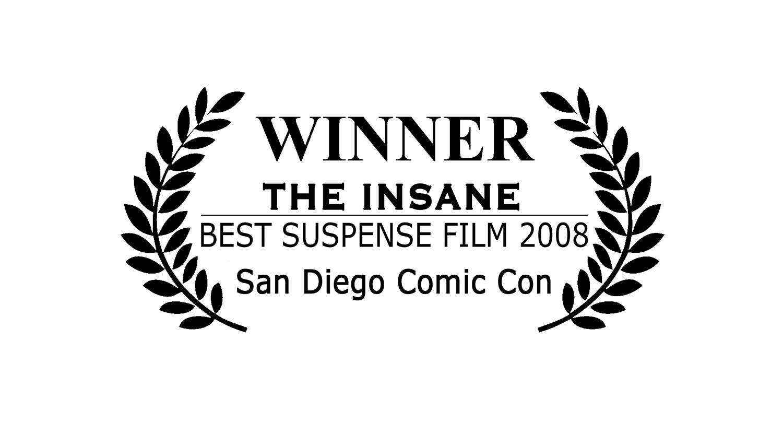 Laurels for The Insane short film San Diego Comic Con winner 2008